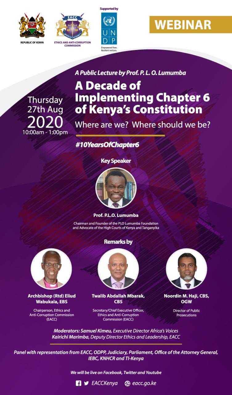 Invitation to a Public Lecture by Prof. PLO Lumumba and Stakeholder Engagement Event on 27th August 2020 in Commemoration of the 10th Anniversary of Implementation of Chapter 6 of the Constitution of Kenya, 2010